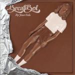 BreakBot: músicas legais e um disco vinil de Chocolate